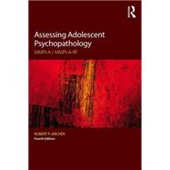 Assessing Adolescent Psychopathology: MMPI-A / MMPI-A-RF, Fourth Edition by Archer; Robert P., 9781138830868
