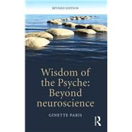 Wisdom of the Psyche: Beyond Neuroscience by Paris; Ginette, 9781138900868
