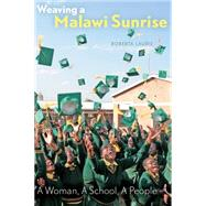 Weaving a Malawi Sunrise by Laurie, Roberta, 9781772120868
