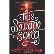 This Savage Song by Schwab, Victoria, 9780062380869