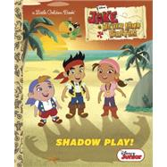 Shadow Play! (Disney Junior: Jake and the Never Land Pirates) by POSNER-SANCHEZ, ANDREARH DISNEY, 9780736430869