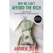Why We Can't Afford the Rich by Sayer, Andrew; Wilkinson, Richard, 9781447320869
