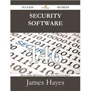 Security Software: 146 Most Asked Questions on Security Software - What You Need to Know by Hayes, James, Jr., 9781488530869