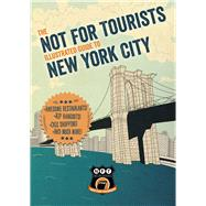Not for Tourists Illustrated Guide to New York City by Not for Tourists, 9781634500869