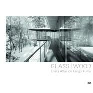 Glass / Wood by Attali, Erieta; Kuma, Kengo (CON), 9783775740869