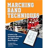 Marching Band Techniques by Martin, M. Gregory; Smolinsky, Rachael L.; Cox, Brian W. (CON), 9780764350870