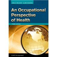 An Occupational Perspective of Health by Wilcock, Ann A.; Hocking, Clare, 9781617110870