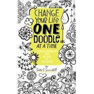 Change Your Life One Doodle at a Time by Swindell, Salli S., 9781631590870