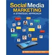 Social Media Marketing A Strategic Approach by Barker, Melissa; Barker, Donald I.; Bormann, Nicholas F.; Neher, Krista E., 9780538480871