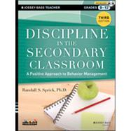 Discipline in the Secondary Classroom: A PositiveApproach to Behavior Management, Third Edition with DVD by Sprick, 9781118450871