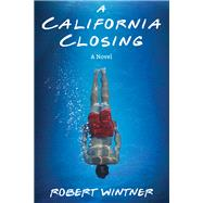 A California Closing by Wintner, Robert, 9781631580871