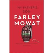 My Father's Son by Mowat, Farley, 9781771000871