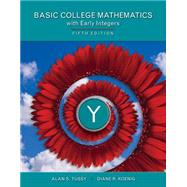 Basic Mathematics for College Students with Early Integers by Tussy, Alan S.; Koenig, Diane, 9781285450872