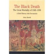 The Black Death: The Great Mortality of 1348-1350 A Brief History with Documents by Aberth, John, 9780312400873