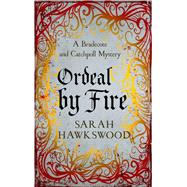 Ordeal by Fire by Hawkswood, Sarah, 9780749020873