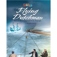 Our World Readers: The Flying Dutchman American English by Porell, John, 9781133730873