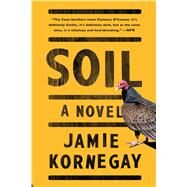 Soil by Kornegay, Jamie, 9781476750873