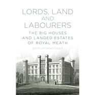 Lords, Land and Labourers by Casey, Brian, 9781845880873