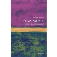 Film Music: A Very Short Introduction by Kalinak, Kathryn, 9780195370874
