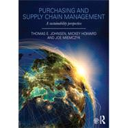 Purchasing and Supply Chain Management: A Sustainability Perspective by Johnsen; Thomas, 9780415690874