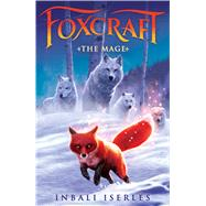 The Mage (Foxcraft, Book 3) by Iserles, Inbali, 9780545690874