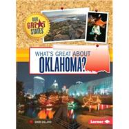 What's Great About Oklahoma? by Dillard, Sheri, 9781467760874