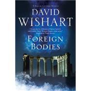 Foreign Bodies by Wishart, David, 9781780290874