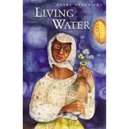 Living Water: A Novel by Hendricks, Obery M., Jr., 9780060000875