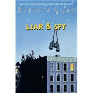 Liar & Spy by STEAD, REBECCA, 9780375850875