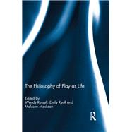 The Philosophy of Play as Life by Russell; Wendy, 9781138210875