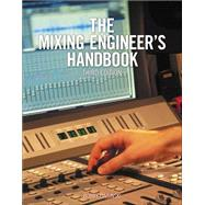 The Mixing Engineer's Handbook by Owsinski, Bobby, 9781285420875