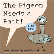 The Pigeon Needs a Bath! by Willems, Mo; Willems, Mo, 9781423190875
