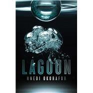 Lagoon by Okorafor, Nnedi, 9781481440875