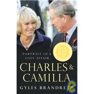 Charles and Camilla : Portrait of a Love Affair by Unknown, 9780099490876