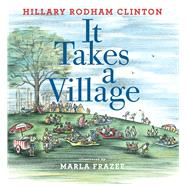 It Takes a Village by Clinton, Hillary Rodham; Frazee, Marla, 9781481430876