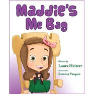 Maddie's Me Bag by Heitert, Laura; Vasquez, Romney, 9781631770876