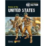 Bolt Action: Armies of the United States by Games, Warlord; Torriani, Massimo; Dennis, Peter, 9781780960876