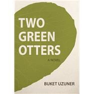 Two Green Otters by Uzuner, Buket, 9781785080876