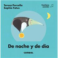 De noche y de día/ Night and day by Porcella, Teresa; Fatus, Sophie, 9788491010876