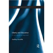 Liberty and Education: A civic republican approach by Hinchliffe; Geoffrey, 9781138290877