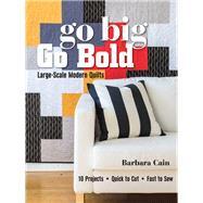 Go Big, Go Bold by Cain, Barbara, 9781617450877