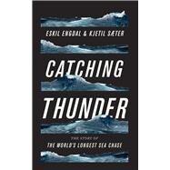 Catching Thunder by Engdal, Eskil; Sæter, Kjetil; Oatley, Diane, 9781786990877