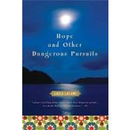 Hope and Other Dangerous Pursuits by Lalami, Laila, 9780156030878