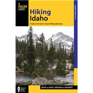 Hiking Idaho, 3rd A Guide to the State's Greatest Hiking Adventures by Kratz, Luke; Maughan, Jackie; Maughan, Ralph, 9780762770878