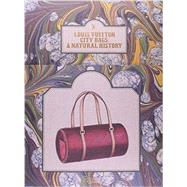 Louis Vuitton City Bags: A Natural History by Kaufmann, Jean-claude; Luna, Ian; Muller, Florence; Nishitani, Mariko; Pringle, Colombe, 9780847840878