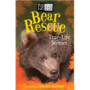 Bear Rescue by French, Jess; Born Free Foundation; McKenna, Virginia, 9781438010878