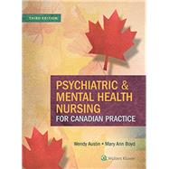 Psychiatric & Mental Health Nursing for Canadian Practice by Austin, Wendy; Boyd, Mary A., 9781451190878