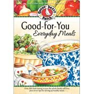 Good-for-You Everyday Meals by Gooseberry Patch, 9781620930878