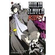 Ninja Slayer Kills 2 by SEKINE, KOUTAROUBOND, BRADLEY, 9781632360878