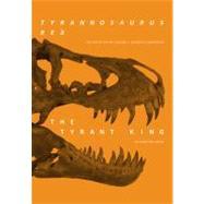 Tyrannosaurus rex, the Tyrant King by Larson, Peter, 9780253350879
